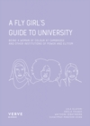 Image for A fly girl's guide to university  : being a woman of colour at Cambridge and other institutions of elitism and power