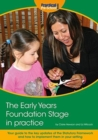 Image for The Early Years Foundation Stage in Practice : Your guide to the key updates of the Statutory Framework and how to implement them in your setting