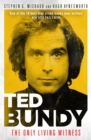 Image for Ted Bundy  : the only living witness