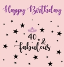 Image for Happy 40 Birthday Party Guest Book (Girl), Birthday Guest Book, Keepsake, Birthday Gift, Wishes, Gift Log, 40 & Fabulous, Comments and Memories.