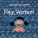 Image for Hey, water!