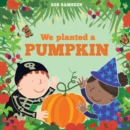 Image for We planted a pumpkin