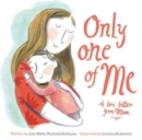 Image for Only one of me: A love letter from Mum