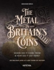 Image for The Metal in Britain's Coins : Where did it come from and how did it get here?