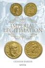 Image for Imperial legitimation  : the iconography of the golden age myth on Roman imperial coinage of the third century AD