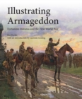 Image for Illustrating armageddon  : Fortunino Matania and the First world war
