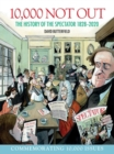 Image for 10,000 not out  : the history of The Spectator 1828-2020