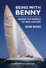 Image for Being with Benny : Inside the World of Ben Lexcen