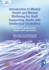 Image for Introduction to Mental Health and Mental Wellbeing for Staff Supporting Adults with Intellectual Disabilities : A guide for professionals, support staff and families