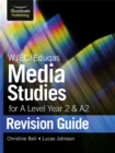 Image for WJEC/Eduqas Media Studies for A level Year 2 & A2: Revision Guide