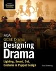 Image for AQA GCSE Drama Designing Drama Lighting, Sound, Set, Costume & Puppet Design