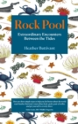 Image for Rock Pool: Extraordinary Encounters Between the Tides - A Life-Long Fascination Told in Twenty-Four Creatures