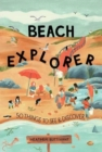Image for Beach explorer  : 50 things to see and discover on the beach