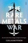 Image for The rare metals war  : the dark side of clean energy and digital technologies