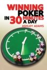 Image for Winning Poker in 30 Minutes a Day