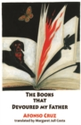 Image for The books that devoured my father  : the strange and magical story of Vivaldo Bonfim