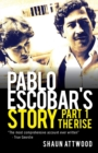 Image for Pablo Escobar's Story 1 : The Rise