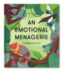 Image for An emotional menagerie  : feelings from A-Z