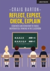 Image for Reflect, expect, check, explain  : sequences and behaviour to enable mathematical thinking in the classroom