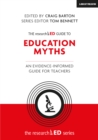 Image for The researchED guide to education myths  : an evidence-informed guide for teachers