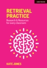 Image for Retrieval Practice : Research & Resources for every classroom