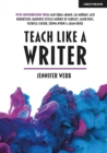 Image for Teach Like A Writer : Expert tips on teaching students to write in different forms