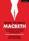 Image for Ready to Teach: Macbeth : A compendium of subject knowledge, resources and pedagogy