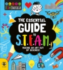 Image for The essential guide to S.T.E.A.M.