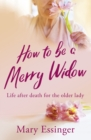 Image for How to be a Merry Widow
