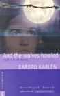 Image for And the wolves howled: fragments of two lifetimes