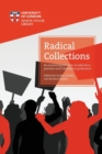 Image for Radical collections  : re-examining the roots of collections, practice and information professions