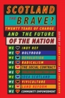Image for Scotland the brave?  : twenty years of change and the future of the nation