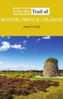 Image for On the trail of Bonnie Prince Charlie