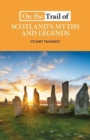 Image for On the trail of Scotland's myths and legends