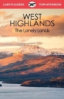 Image for The West Highlands  : the lonely lands
