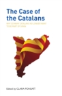 Image for The case of the Catalans  : why so many Catalans no longer want to be a part of Spain