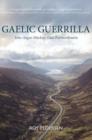 Image for Gaelic guerrilla  : John Angus Mackay, Gael extraordinaire