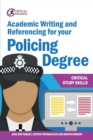 Image for Academic writing and referencing for your policing degree
