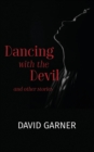 Image for Dancing with the Devil : and other stories