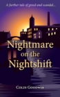 Image for Nightmare on the Nightshift : A Further Tale of Greed and Scandal