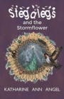 Image for Stegalegs and the Stormflower : A Jilly Jonah Book