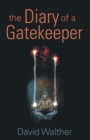 Image for The diary of a gatekeeper
