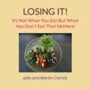 Image for Losing it  : it's not what you eat but what you don't eat that matters