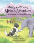 Image for Monty and Friends African Adventure : The Mission to Save Kaluwa