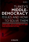 Image for TURKEY'S MIDDLE-DEMOCRACY ISSUES and HOW TO SOLVE THEM: : Judiciary, Accountability and Fair Representation
