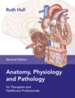 Image for Anatomy, physiology and pathology  : for therapists and healthcare professionals