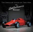 Image for The Light Car Company Rocket  : The singular vision of two men