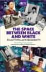 Image for The space between black and white