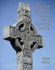 Image for Early Irish sculpture and the art of the high crosses