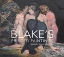 Image for Blake's printed paintings  : methods, origins, meanings